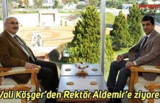 Vali Yavuz Selim Köşger'den Rektör Aldemir'e...