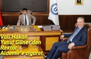 Vali Hakan Yusuf Güner'den Rektör Aldemir'e...