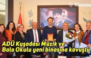 ADÜ Kuşadası Müzik ve Balo Okulu yeni binasına...