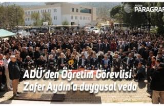 ADÜ'den Öğretim Görevlisi Zafer Aydın'a duygusal...