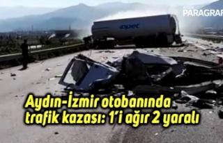 Aydın-İzmir otobanında trafik kazası: 1'i ağır...