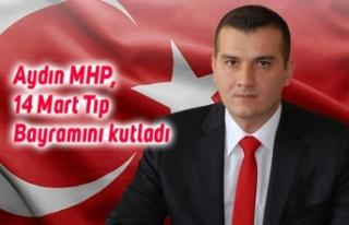 Aydın MHP, 14 Mart Tıp Bayramını kutladı