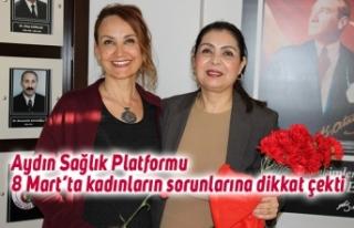 Aydın Sağlık Platformu 8 Mart'ta kadınların...