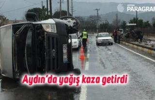Aydın'da yağış kaza getirdi