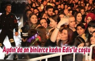 Aydın'da on binlerce kadın Edis'le coştu
