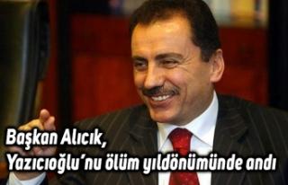 Başkan Alıcık, Yazıcıoğlu'nu ölüm yıldönümünde...