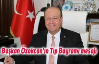Başkan Özakcan'ın Tıp Bayramı mesajı