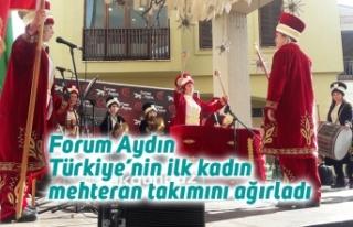 Forum Aydın Türkiye'nin ilk kadın mehteran takımını...