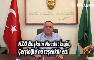 NZO Başkanı Necdet İzgül, Çerçioğlu'na teşekkür...