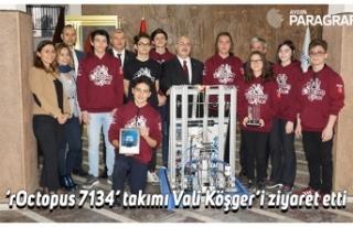 'rOctopus 7134' takımı Vali Köşger'i ziyaret...