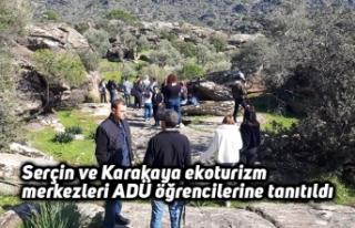Serçin ve Karakaya ekoturizm merkezleri ADÜ öğrencilerine...
