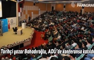 Tarihçi yazar Bahadıroğlu, ADÜ'de konferansa...