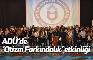 ADÜ'de 'Otizm Farkındalık' etkinliği gerçekleşti