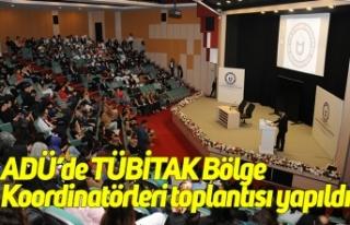 ADÜ'de TÜBİTAK Bölge Koordinatörleri toplantısı...