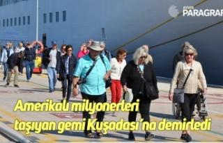 Amerikalı milyonerleri taşıyan gemi Kuşadası'na...
