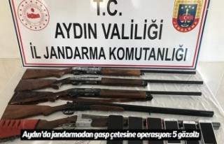 Aydın'da jandarmadan gasp çetesine operasyon:...