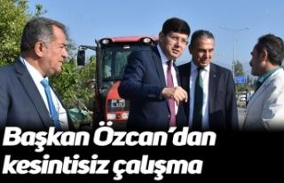 Başkan Özcan'dan kesintisiz çalışma