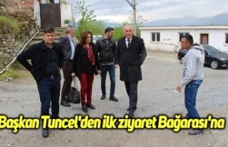 Başkan Tuncel'den ilk ziyaret Bağarası'na