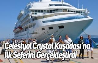 Celestyal Crystal Kuşadası'na İlk Seferini Gerçekleştirdi