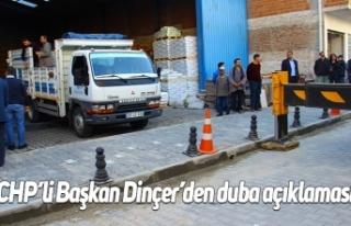CHP'li Başkan Dinçer'den duba açıklaması