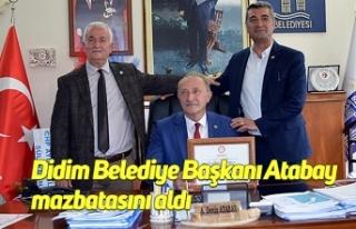 Didim Belediye Başkanı Atabay mazbatasını aldı