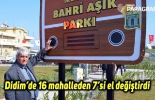 Didim'de 16 mahalleden 7'si el değiştirdi