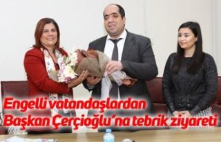 Engelli vatandaşlardan Başkan Çerçioğlu'na...