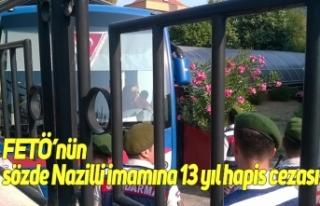 FETÖ'nün sözde Nazilli imamına 13 yıl hapis...