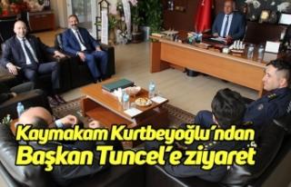 Kaymakamı Tahsin Kurtbeyoğlu'ndan Başkan Tuncel'e...