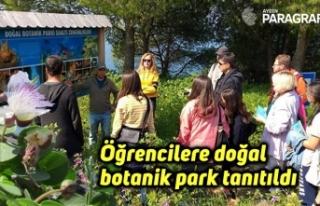 Öğrencilere doğal botanik park tanıtıldı