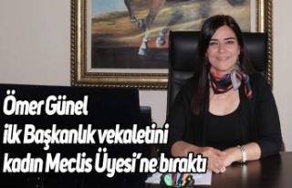 Ömer Günel ilk Başkanlık vekaletini kadın Meclis...