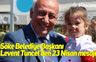 Söke Belediye Başkanı Levent Tuncel'den 23 Nisan...