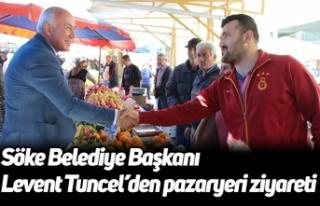 Söke Belediye Başkanı Levent Tuncel'den pazaryeri...
