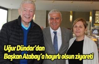 Uğur Dündar'dan Başkan Atabay'a hayırlı olsun...