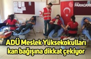 ADÜ Meslek Yüksekokulları kan bağışına dikkat...