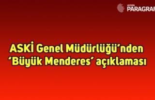 ASKİ Genel Müdürlüğü'nden 'Büyük Menderes'...