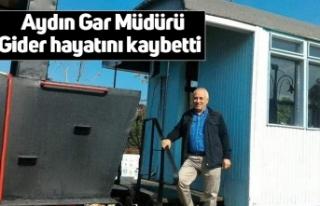 Aydın Gar Müdürü Gider hayatını kaybetti