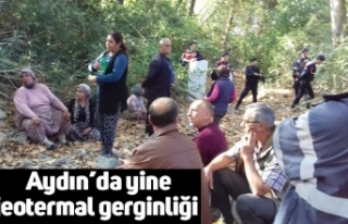 Aydın'da yine jeotermal gerginliği