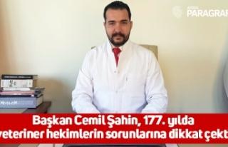 Başkan Cemil Şahin, 177. yılda veteriner hekimlerin...