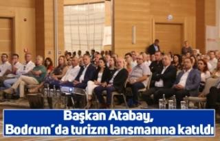 Başkan Atabay, Bodrum'da turizm lansmanına katıldı