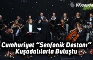 """Cumhuriyet """"Senfonik Destanı"""" Kuşadalılarla..."""