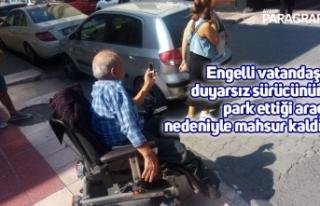 Engelli vatandaş, duyarsız sürücünün park ettiği...