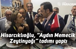 """Hisarcıklıoğlu, """"Aydın Memecik Zeytinyağı""""..."""
