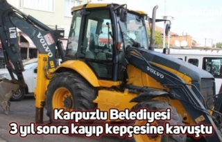 Karpuzlu Belediyesi 3 yıl sonra kayıp kepçesine...