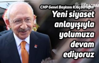 """Kılıçdaroğlu: """"Yeni siyaset anlayışıyla yolumuza..."""