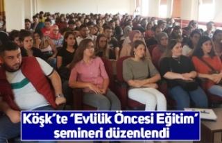 Köşk'te 'Evlilik Öncesi Eğitim' semineri...