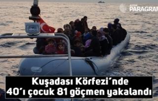 Kuşadası Körfezi'nde 40'ı çocuk 81 göçmen...
