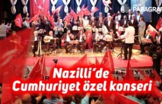 Nazilli'de Cumhuriyet özel konseri