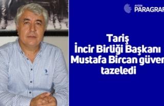 Tariş İncir Birliği Başkanı Mustafa Bircan güven...