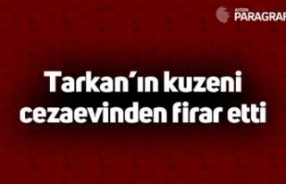Tarkan'ın kuzeni cezaevinden firar etti